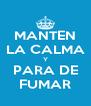 MANTEN LA CALMA Y PARA DE FUMAR - Personalised Poster A4 size