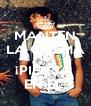 MANTEN LA CALMA Y ¡PIENSA  EN EL! - Personalised Poster A4 size