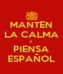 MANTEN LA CALMA y PIENSA ESPAÑOL - Personalised Poster A4 size