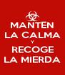 MANTEN LA CALMA Y RECOGE LA MIERDA - Personalised Poster A4 size