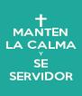 MANTEN LA CALMA Y SE SERVIDOR - Personalised Poster A4 size