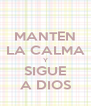 MANTEN LA CALMA Y SIGUE A DIOS - Personalised Poster A4 size