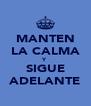MANTEN LA CALMA Y SIGUE ADELANTE - Personalised Poster A4 size