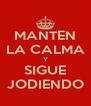 MANTEN LA CALMA Y SIGUE JODIENDO - Personalised Poster A4 size