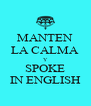 MANTEN LA CALMA Y SPOKE IN ENGLISH - Personalised Poster A4 size
