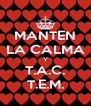 MANTEN LA CALMA Y T.A.C. T.E.M. - Personalised Poster A4 size