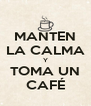MANTEN LA CALMA Y TOMA UN CAFÉ - Personalised Poster A4 size