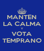 MANTEN LA CALMA Y VOTA TEMPRANO - Personalised Poster A4 size