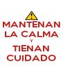 MANTENAN LA CALMA Y TIENAN CUIDADO - Personalised Poster A4 size