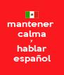 mantener  calma y hablar español - Personalised Poster A4 size