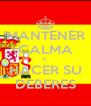 MANTENER CALMA Y  HACER SU DEBERES - Personalised Poster A4 size