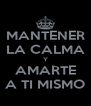 MANTENER LA CALMA Y AMARTE A TI MISMO - Personalised Poster A4 size