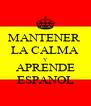 MANTENER  LA CALMA Y APRENDE ESPANOL - Personalised Poster A4 size