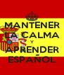 MANTENER LA CALMA Y APRENDER ESPAÑOL - Personalised Poster A4 size