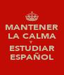 MANTENER LA CALMA Y ESTUDIAR ESPAÑOL - Personalised Poster A4 size