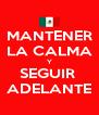 MANTENER LA CALMA Y SEGUIR  ADELANTE - Personalised Poster A4 size