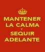 MANTENER LA CALMA Y SEQUIR ADELANTE - Personalised Poster A4 size