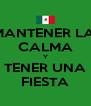 MANTENER LA  CALMA Y TENER UNA FIESTA - Personalised Poster A4 size
