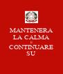 MANTENERA LA CALMA E CONTINUARE SU - Personalised Poster A4 size
