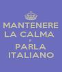 MANTENERE LA CALMA  E PARLA ITALIANO - Personalised Poster A4 size