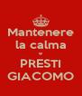 Mantenere la calma e PRESTI GIACOMO - Personalised Poster A4 size