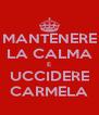 MANTENERE LA CALMA E UCCIDERE CARMELA - Personalised Poster A4 size