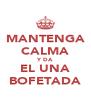 MANTENGA CALMA Y DA EL UNA BOFETADA - Personalised Poster A4 size