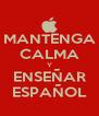 MANTENGA CALMA Y ENSEÑAR ESPAÑOL - Personalised Poster A4 size