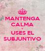 MANTENGA CALMA Y USES EL SUBJUNTIVO - Personalised Poster A4 size