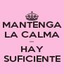 MANTENGA LA CALMA --- HAY SUFICIENTE - Personalised Poster A4 size