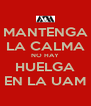 MANTENGA LA CALMA NO HAY HUELGA EN LA UAM - Personalised Poster A4 size