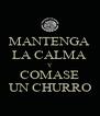 MANTENGA LA CALMA Y COMASE UN CHURRO - Personalised Poster A4 size