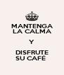 MANTENGA LA CALMA Y DISFRUTE SU CAFÉ  - Personalised Poster A4 size