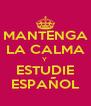 MANTENGA LA CALMA Y  ESTUDIE ESPAÑOL - Personalised Poster A4 size