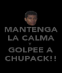 MANTENGA LA CALMA Y GOLPEE A CHUPACK!! - Personalised Poster A4 size