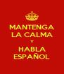 MANTENGA LA CALMA Y HABLA ESPAÑOL - Personalised Poster A4 size