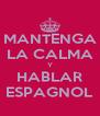 MANTENGA LA CALMA Y HABLAR ESPAGNOL - Personalised Poster A4 size