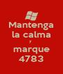 Mantenga la calma y  marque 4783 - Personalised Poster A4 size