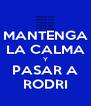 MANTENGA LA CALMA Y PASAR A RODRI - Personalised Poster A4 size