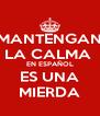 MANTENGAN LA CALMA  EN ESPAÑOL ES UNA MIERDA - Personalised Poster A4 size