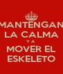 MANTENGAN LA CALMA Y A  MOVER EL ESKELETO - Personalised Poster A4 size
