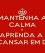 MANTENHA A CALMA E APRENDA A  DESCANSAR EM DEUS - Personalised Poster A4 size