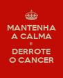 MANTENHA A CALMA E DERROTE O CANCER - Personalised Poster A4 size