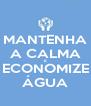 MANTENHA A CALMA E ECONOMIZE ÁGUA - Personalised Poster A4 size