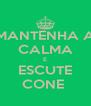 MANTENHA A CALMA E ESCUTE CONE  - Personalised Poster A4 size