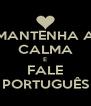 MANTENHA A CALMA E FALE PORTUGUÊS - Personalised Poster A4 size