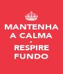 MANTENHA A CALMA e RESPIRE FUNDO - Personalised Poster A4 size