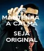MANTENHA  A CALMA E SEJA ORIGINAL - Personalised Poster A4 size