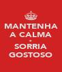 MANTENHA A CALMA e SORRIA GOSTOSO - Personalised Poster A4 size