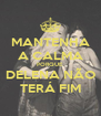 MANTENHA A CALMA PORQUE DELENA NÃO TERÁ FIM - Personalised Poster A4 size